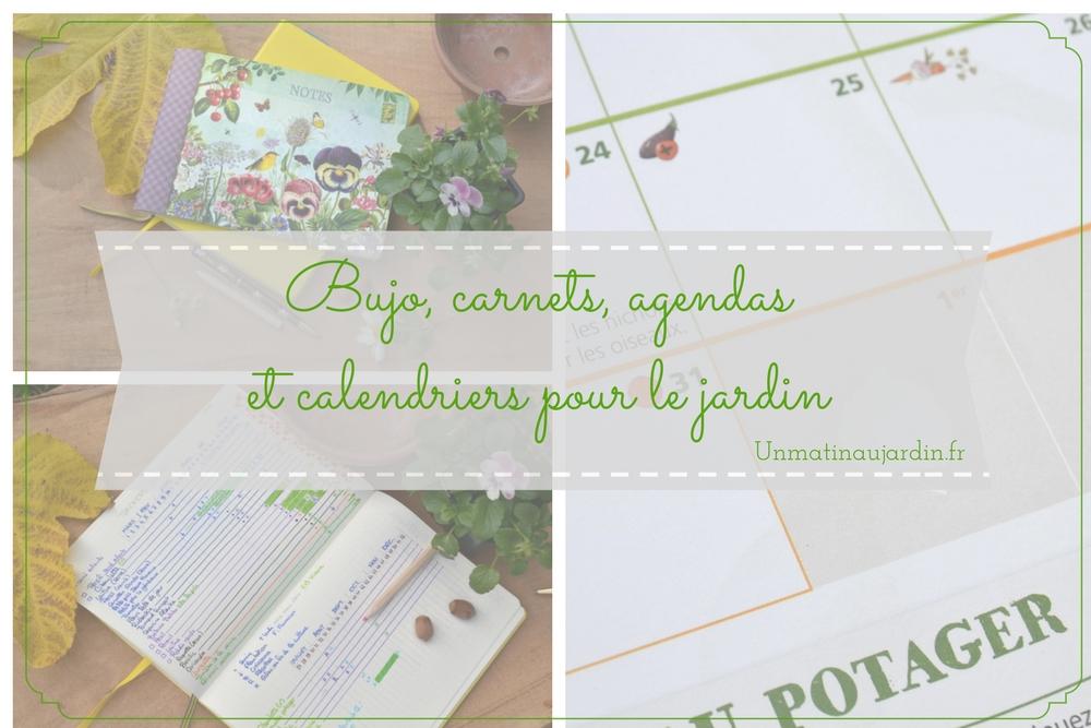 Les calendriers, carnets et agendas du jardinier + découverte du calendrier Terre Vivante