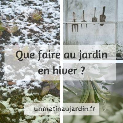 Que faire au jardin en hiver ?